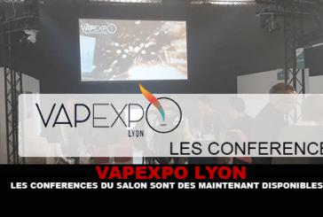 VAPEXPO LYON : Les conférences du salon sont dés maintenant disponibles.