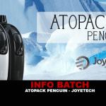 INFO BATCH : Atopack Penguin (Joyetech)