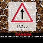 CANADA : Une absence de hausse de la taxe sur le tabac non justifié.