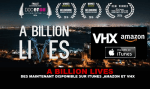 A BILLION LIVES : Dés maintenant disponible sur Itunes, Amazon et VHX.