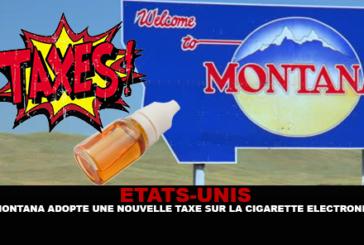 ÉTATS-UNIS : Le Montana adopte une nouvelle taxe sur la cigarette électronique.