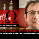 DE LA VAPE ET DES OHMS : Interview de William Rosenthal (Monseigneur Split Mod)