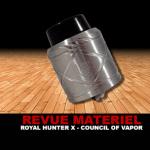 REVUE : ROYAL HUNTER X PAR COUNCIL OF VAPOR