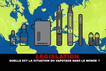 LÉGISLATION : Quelle est la situation du vapotage dans le monde ?