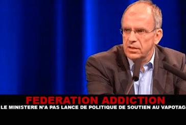 FEDERATION ADDICTION : Le ministère n'a pas lancé de politique de soutien au vapotage.