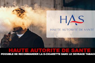 HAUTE AUTORITÉ DE SANTE : Il n'est pas possible de recommander la e-cigarette dans le sevrage tabagique.