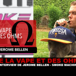 VAPE AND OHMS: Interview with Jérôme Bellen (Smoke Machine)