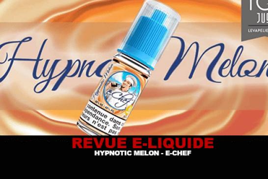 REVUE : HYPNOTIC MELON PAR E-CHEF