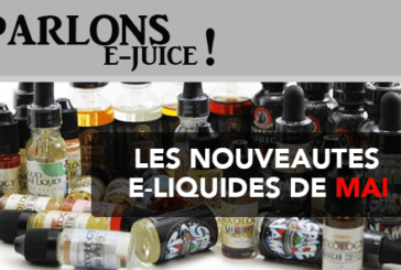 TALKING E-JUICE: The e-liquid releases of the month of May 2017