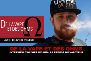 OF THE VAPE AND OHMS: Interview of Olivier Picard (The refuge of the vapoteur)