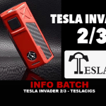 INFO BATCH : Tesla Invader 2/3 (Teslacigs)