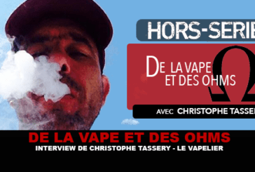 OF VAPE AND OHMS: Interview of Christophe Tassery (The Vapelier)