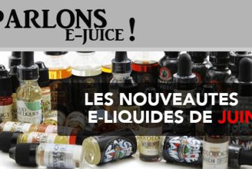 VAMOS A HABLAR E-JUICE: Los lanzamientos e-liquid del mes de junio 2017