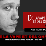 DE LA VAPE ET DES OHMS : Interview de Loris Poncin (WE VAP')
