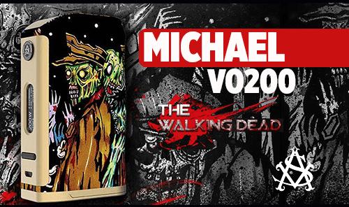 INFO BATCH : MICHAEL VO200 «WALKING DEAD» (Asvape)