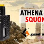 INFO BATCH : Athena Squonk (Geekvape)