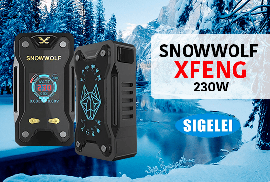 INFO BATCH : Snowwolf Xfeng 230W (Sigelei)