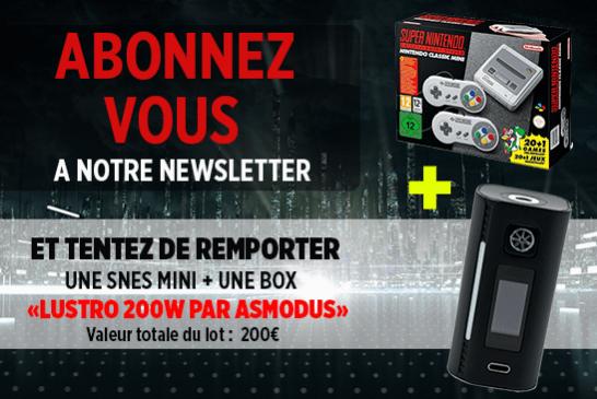 NEWSLETTER : Abonnez vous et tentez de remporter une Snes Mini et une Lustro 200W !