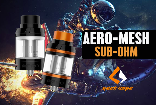 INFO BATCH : Aero Mesh Sub-Ohm (Geek Vape)