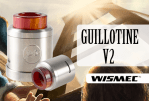 INFO BATCH : Guillotine V2 (Wismec)