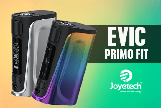 INFO BATCH : EVIC Primo Fit (Joyetech)