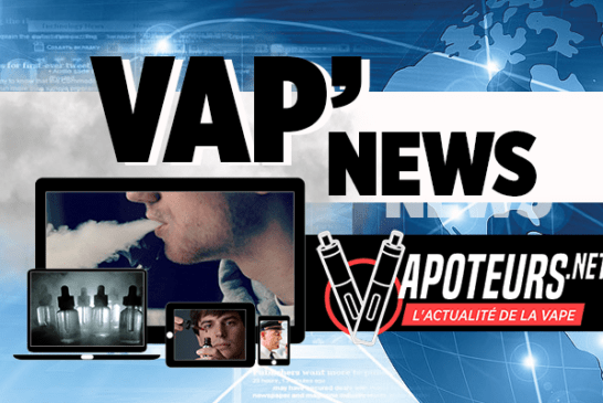 VAP'NEWS : L'actualité e-cigarette du Week-end du 23 et 24 Mars 2019.