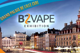 CULTURE : B2Vape Exhibition, un nouveau salon e-cigarette débarque en France !