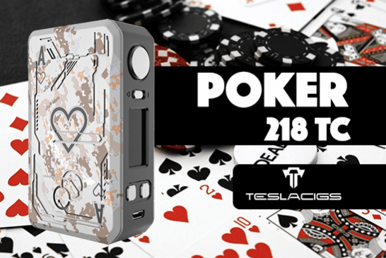 INFO BATCH : Poker 218 TC (Teslacigs)