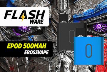 FLASHWARE: Epod 500mAh (Ebossvape)
