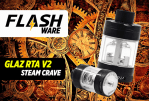 FLASHWARE: Glaz RTA V2 (Steam Crave)