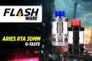 FLASHWARE:Aries RTA 30mm(G-Taste)