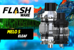 FLASHWARE: Melo 5 (Eleaf)