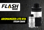 FLASHWARE: Aromamizer Lite RTA (Steam Crave)