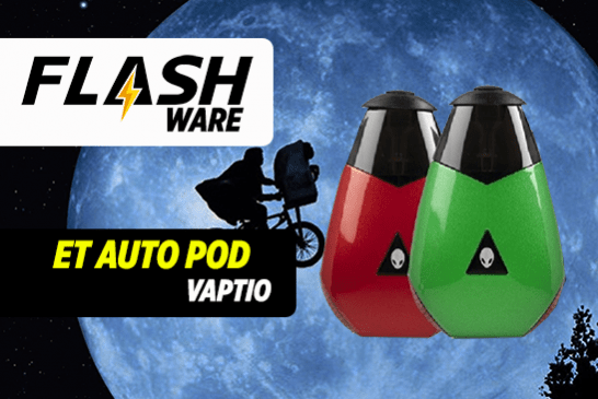FLASHWARE : ET Auto Pod (Vaptio)