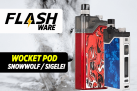 FLASHWARE : Snowwolf Wocket Pod 25W (Sigelei)