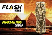 FLASHWARE: Pharao Mech Mod (OneTop)