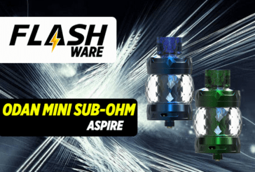 FLASHWARE : Odan Mini Sub-ohm (Aspire)