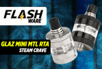 FLASHWARE: Το Glaz Mini MTL RTA (Steam Crave)
