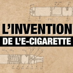 DOSSIER: The invention of the e-cigarette, an exciting story of a revolutionary device!