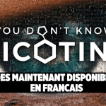 CULTURE : Le documentaire « You Don't Know Nicotine » est dés maintenant disponible !