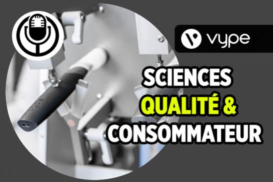 Sciences, qualité et consommateurs, la philosophie de Vype dans le développement de produits
