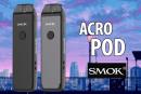 ΠΛΗΡΟΦΟΡΙΕΣ ΠΑΡΤΙΔΑΣ: Acro Pod (Smok)