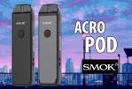 INFO BATCH : Acro Pod (Smok)