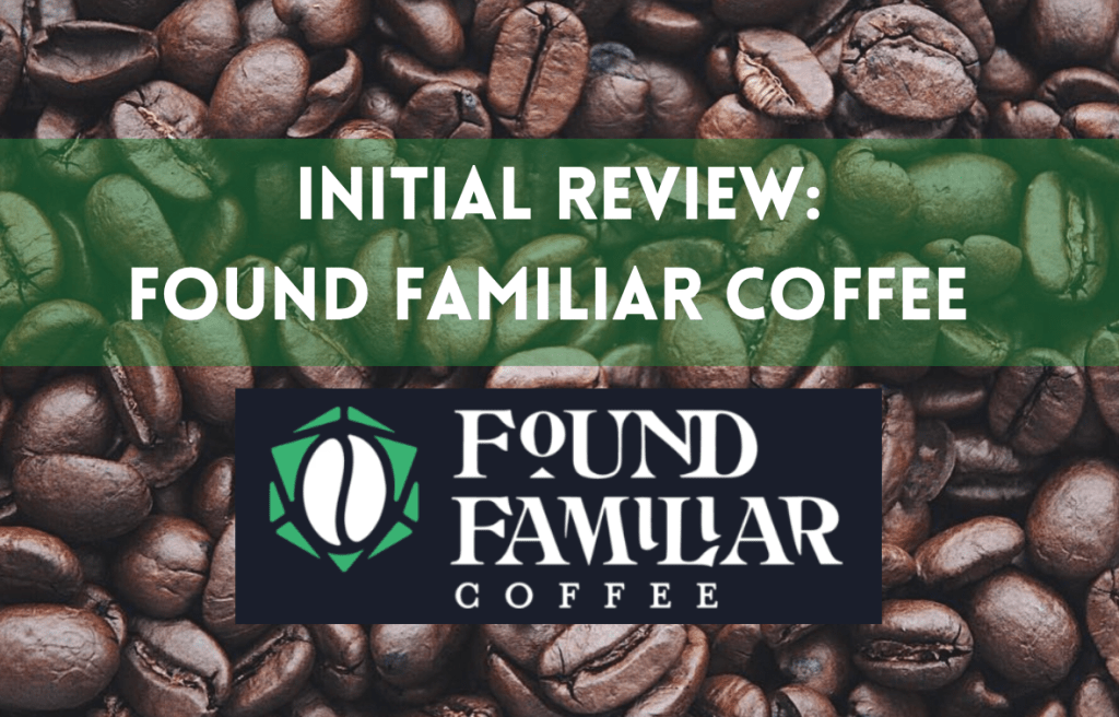 Text reads: Initial Review Found Familiar Coffee over coffee beans.