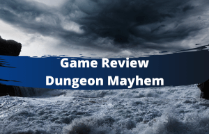 """Text reads """"Game Review Dungeon Mayhem"""" over a choppy ocean"""