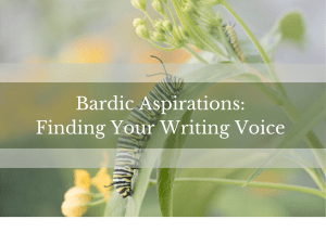 Text reads Bardic Aspirations: Finding Your Writing Voice over a caterpillar on a leaf in the background