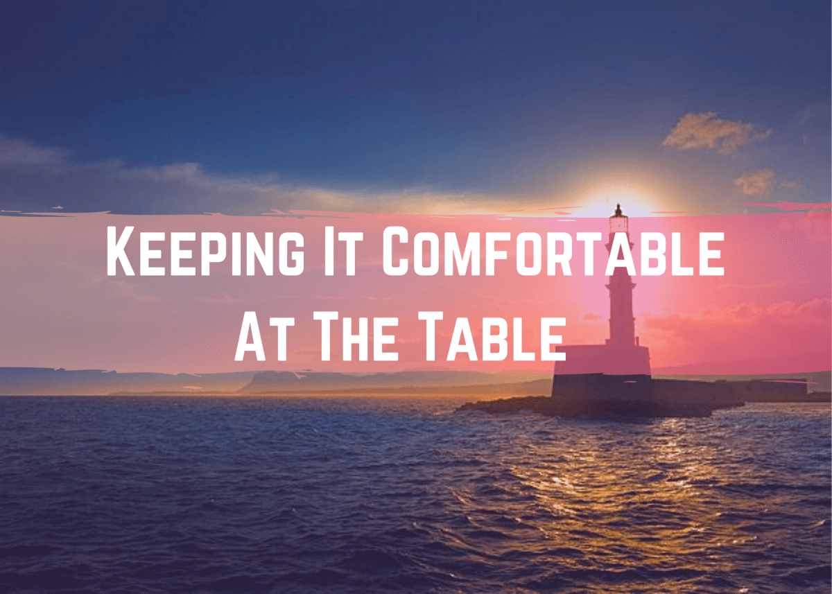 Text reads keeping it comefortable at the table over a calm ocean with a lighthouse on the right side