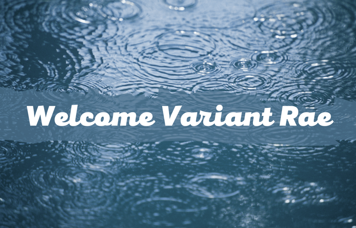 Text reads Welcome Variant Rae over ripples in the water from rain