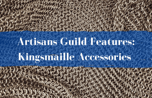 Text Reads Artisans Guild Features: Kingsmaille Accessories