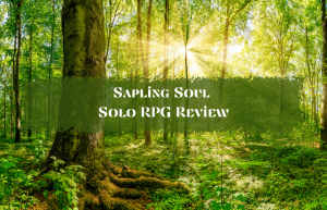 Text reads: Sapling Soul: Solo RPG Review
